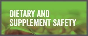 Dietary And Supplement Safety