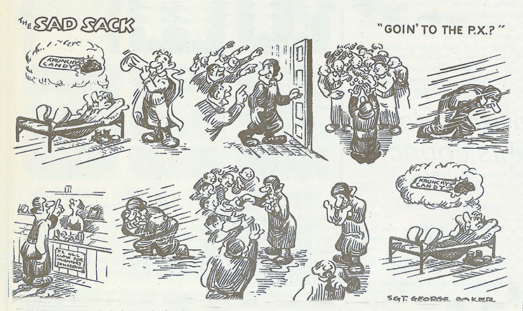 Sad Sack was an American strip and  character created by Sgt. George Baker during World War II. The strip ran in newspapers from 1946 to 1958, although the comic books were published until the 1970s.
