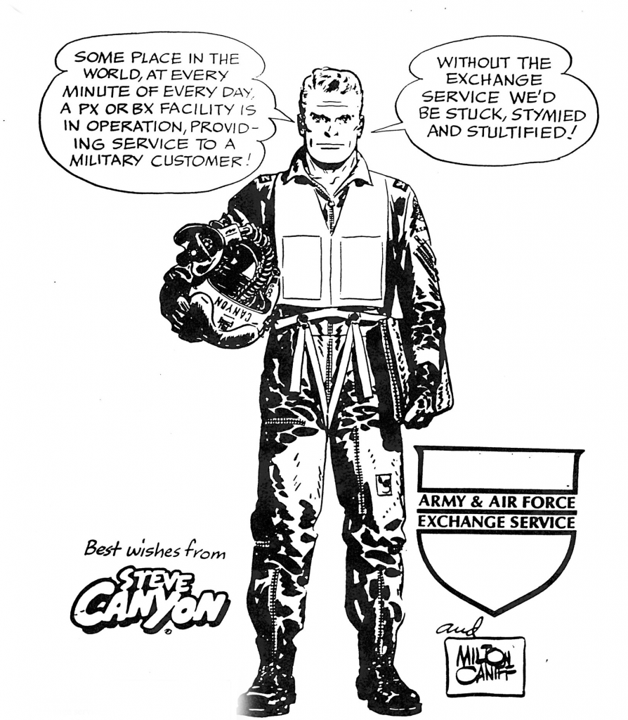 Always a friend to troops, cartoonist Milton Caniff gave the Exchange this cartoon of his character, Steve Canyon, on the organization's 75th birthday in 1970.   The Steve Canyon comic strip appeared in newspapers from 1947-1988.
